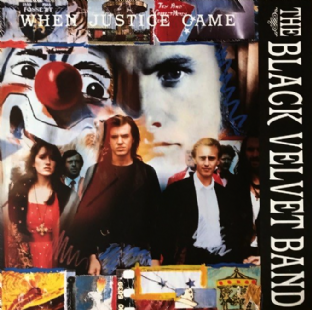 Black Velvet Band (The) ‎- When Justice Came (LP) (EX+/EX)